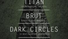 Titan + Brut + Dark Circles + Teethmarks live 10/03/12 @ bar l'Absynthe, Montréal