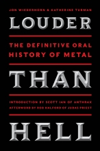 Louder than hell: The definitive oral history of Metal, Jon Wiederhorn, Katherine Turman (2013)