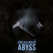 Chelsea Wolfe - Abyss (2015)