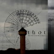 Thot - The Fall of the Water Towers (2012)
