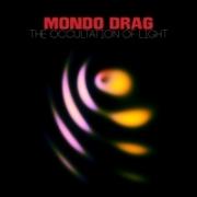 Mondo Drag - Occulation of Light (2016)