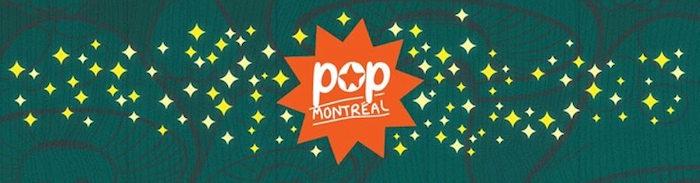 Les 10 incontournables du Pop Montréal 2015
