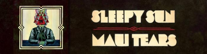 Sleepy Sun : Maui Tears propulsé chez Dine Alone Records