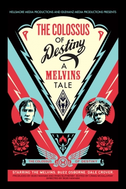 The Colossus Of Destiny : A Melvins Tale