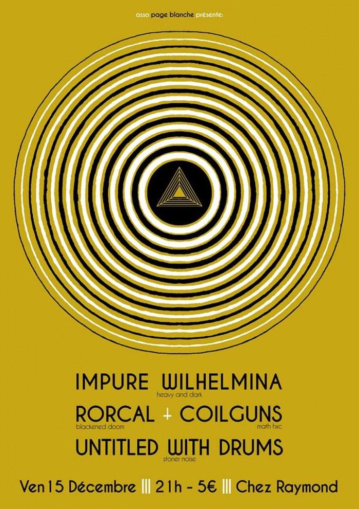Impure Wilhelmina + Rorcal + Coilguns + Untitled with Drums, Raymond Bar, Clermont-Ferrand