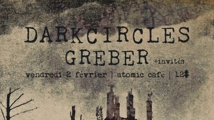 Dark Circles + Greber + Invités, Atomic Café, Montréal