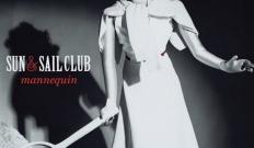 """Sun & Sail Club : """"Mannequin"""" disponible en écoute intégrale"""
