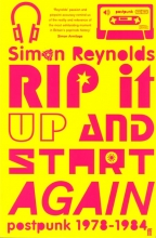Rip It Up and Start Again, Simon Reynolds (2007)