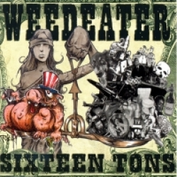 Weedeater - Sixteen Tons (2003)