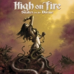 High On Fire - Snakes For The Divine (2011)
