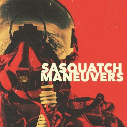 Sasquatch - Maneuvers (2017)