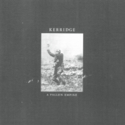 Kerridge - A Fallen Empire (2013)