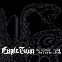 Eagle Twin - The Feather Tipped The Serpent's Scale (2012)