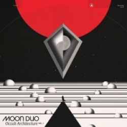 Moon Duo - Occult Architecture Vol. 1 (2017)