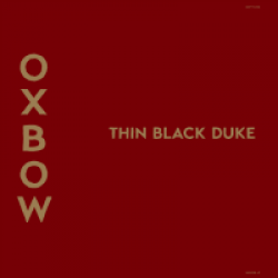 Oxbow - The Thin Black Duke (2017)
