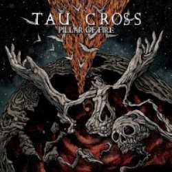 Tau Cross - Pillar of Fire (2017)