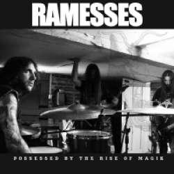 Ramesses - Possessed By The Rise Of Magik (2011)
