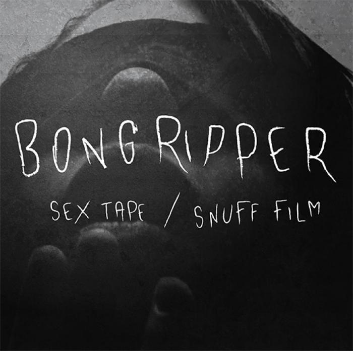 "Bongripper : sortie de Sex Tape / Snuff Movie 7"""