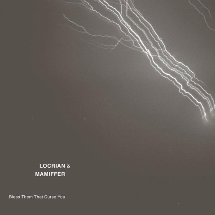 Locrian / Mamiffer : Bless them that curse you, premier morceau du split disponible à l'écoute