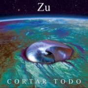 Zu - Cortar Todo (2015)