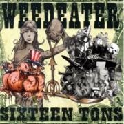 Weedeater - Sixteen Tons (2003)