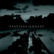 Vestiges/Ghaust split (2011)