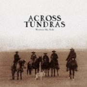 Across Tundras - Western Sky Ride (2008)