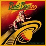 Bad Brains - Into the Future (2012)