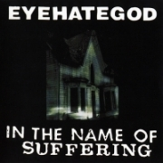 Eyehategod - In the Name of Suffering (1992)