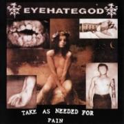 Eyehategod - Take as Needed for Pain (1993)