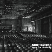 Noothgrush - Live for Nothing (2011)