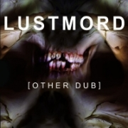 Lustmord - Other Dub (2009)
