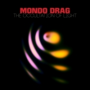 Mondo Drag - Occulation of Light (2016)
